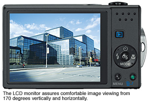 The LCD monitor assures comfortable image viewing from 170 degrees vertically and horizontally.