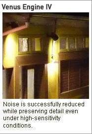Venus Engine IV Noise is successfully reduced while preserving detail even under high-sensitivity conditions.