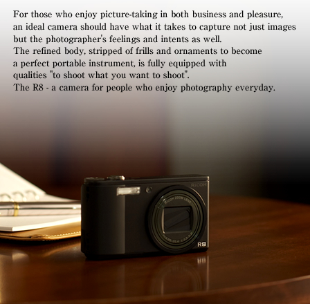 For those who enjoy picture-taking in both business and pleasure, an ideal camera should have what it takes to capture not just images but the photographer's feelings and intents as well. The refined body, stripped of frills and ornaments to become a perfect portable instrument, is fully equipped with qualities